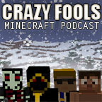 The Crazy Fools Minecraft Podcast