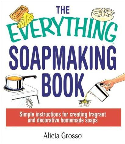 Download The Everything Soapmaking Book