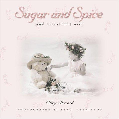 Sugar and spice and everything nice by Chrys Howard