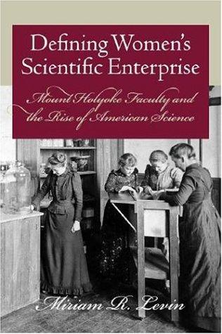 Download Defining Women's Scientific Enterprise