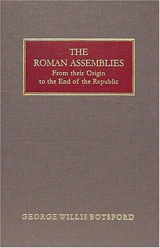 Download The Roman assemblies from their origin to the end of the Republic