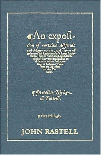 An exposition of certaine difficult and obscure wordes and termes of the lawes of this realme