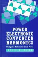 Image for Power Electronic Converter Harmonics: Multipulse Methods for Clean Power