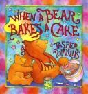 Download When a Bear Bakes a Cake