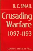 Crusading Warfare 1097-1193 (Cambridge Studies in Medieval Life and Thought: New Series), Smail, R. C.