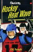 Hockey Heat Wave by C.A. Forsyth