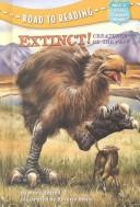 Download Extinct! Creatures of the Past (Road to Reading)