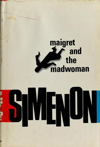 Download Maigret and the madwoman.