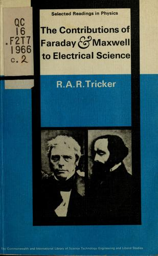 The contributions of Faraday and Maxwell to electrical science