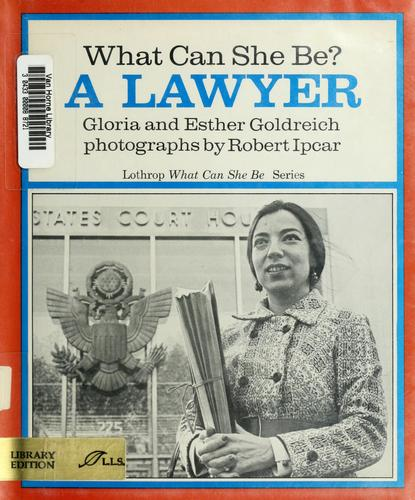 What can she be? A lawyer by Gloria Goldreich