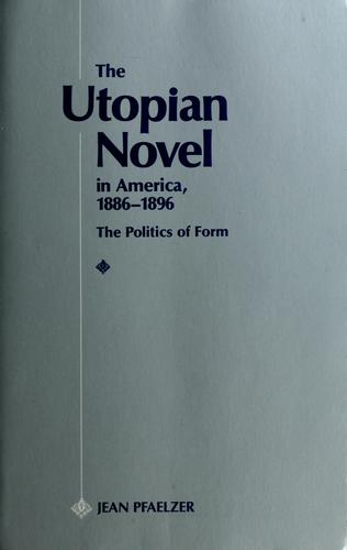The utopian novel in America, 1886-1896