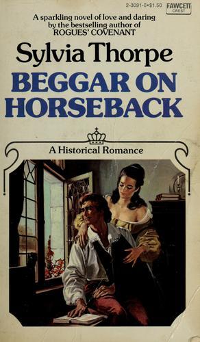Beggar on horseback