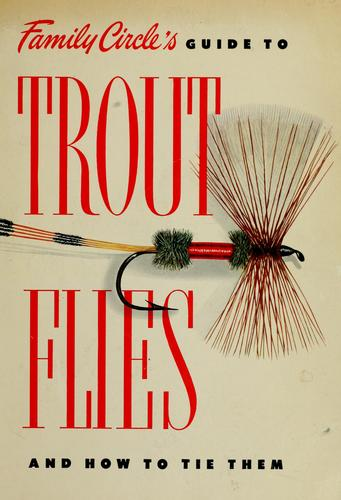 Family circle's guide to trout flies and how to tie them by
