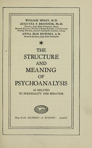 The structure and meaning of psychoanalysis as related to personality and behavior.