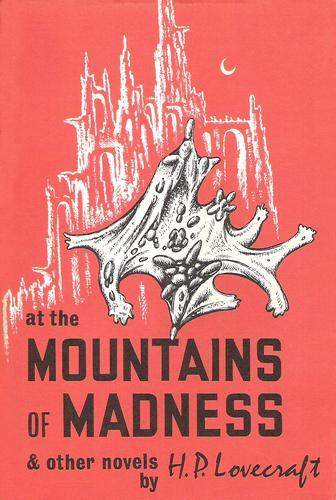 At the mountains of madness, and other novels.