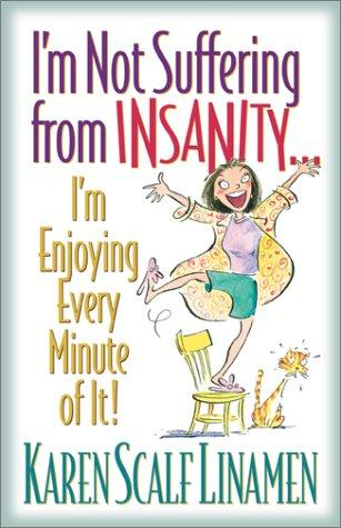 Im Not Suffering from Insanity…
