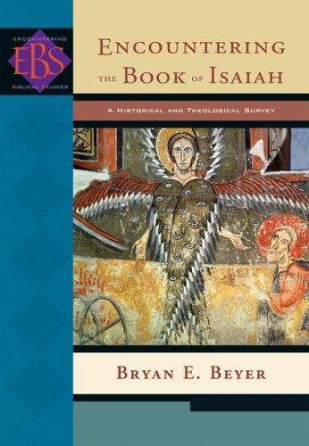 Encountering the Book of Isaiah by Bryan E. Beyer