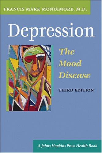 Download Depression, the Mood Disease (A Johns Hopkins Press Health Book)