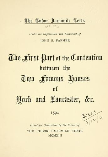 Download The first part of the contention between the two famous houses of York and Lancaster, & c.