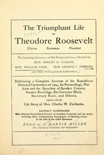 Download The triumphant life of Theodore Roosevelt …