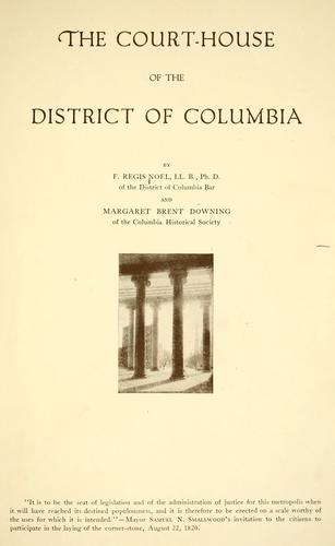 The court-house of the District of Columbia by Francis Regis Noel