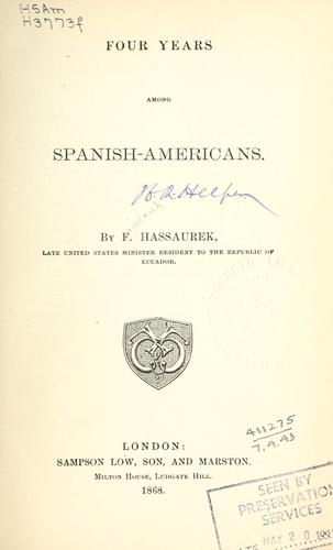 Four years among Spanish-Americans.