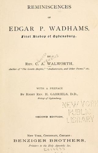 Download Reminiscences of Edgar P. Wadhams, first bishop of Ogdensburg.