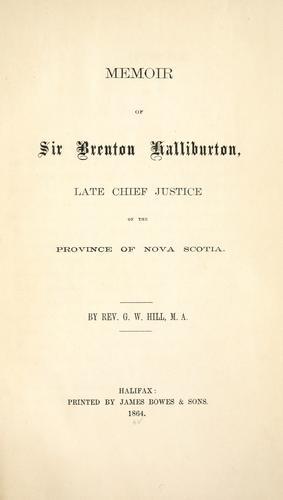 Memoir of Sir Brenton Halliburton, late Chief Justice of the Province of Nova Scotia.
