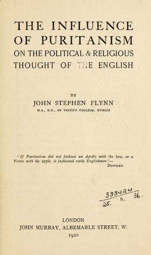 The influence of Puritanism on the political and religious thought of the English.