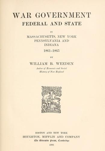 Download War government, federal and state, in Massachusetts, New York, Pennsylvania and Indiana, 1861-1865