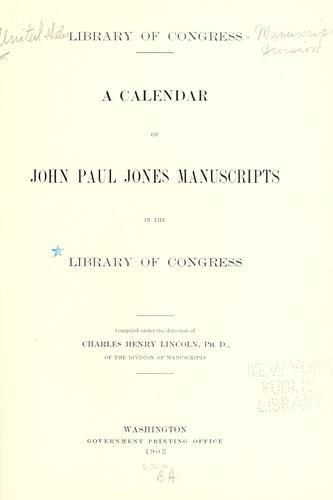 A calendar of John Paul Jones manuscripts in the Library of Congress.