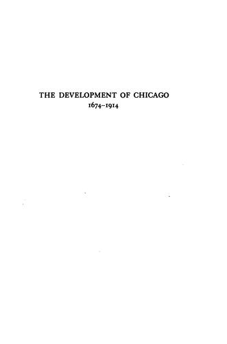 The development of Chicago, 1674-1914 by comp. and ed. by Milo Milton Quaife...