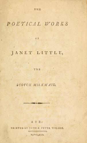 Poetical works of Janet Little, the Scotch milkmaid.