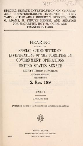 Download Special Senate investigation on charges and countercharges involving: Secretary of the Army Robert T. Stevens