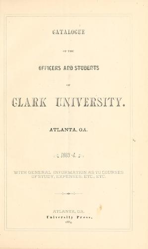 Catalogue of the officers and students of Clark University, Atlanta, Ga., 1883-4 by Clark University, Atlanta, Ga.