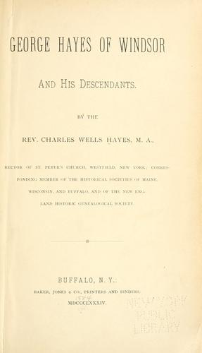 Download George Hayes of Windsor and his descendants.