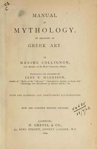Manual of mythology in relation to Greek art