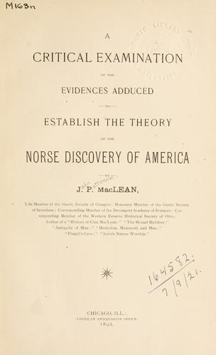 A critical examination of the evidences adduced to establish the theory of the Norse discovery of America.