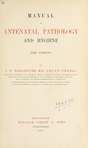 Manual of antenatal pathology and hygiene