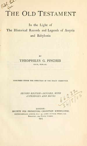 The Old Testament in the light of the historical records and legends of Assyria and Babylonia.