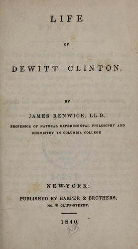 Life of Dewitt Clinton by Renwick, James