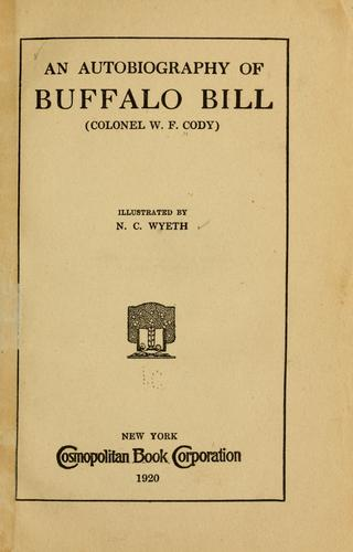 Download An autobiography of Buffalo Bill.