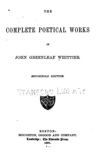 The complete poetical works of John Greenleaf Whittier.