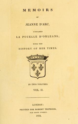 Memoirs of Jeanne d'Arc, surnamed La Pucelle d'Orleans