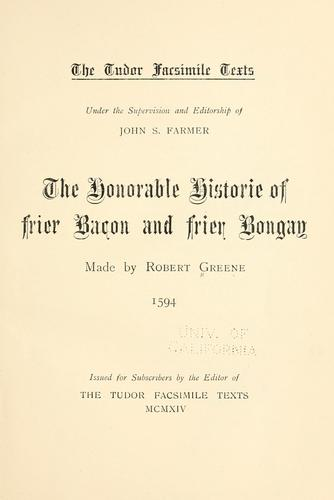 The Honorable Historie of frier Bacon, and frier Bongay.
