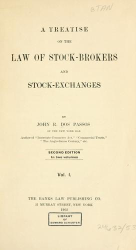 A treatise on the law of stock-brokers and stock-exchanges