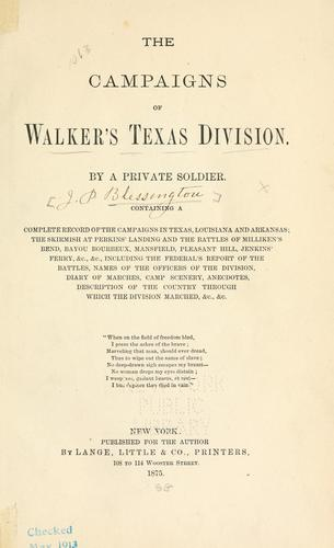 The campaigns of Walker's Texas division by Joseph Palmer Blessington