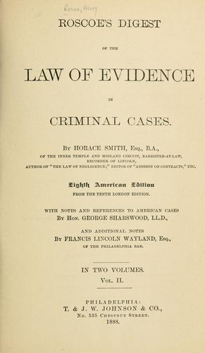 Roscoe's Digest of the law of evidence in criminal cases.