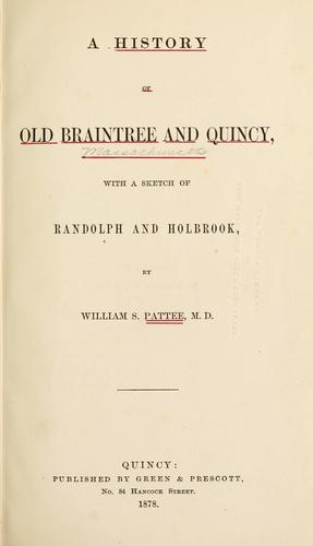 Download A history of old Braintree and Quincy