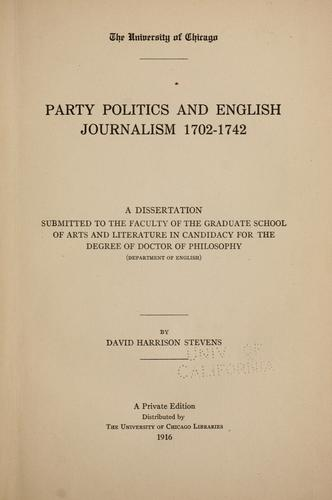 Party politics and English journalism 1702-1742.